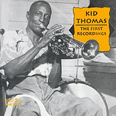 Kid Thomas: The First Recordings by Kid Thomas