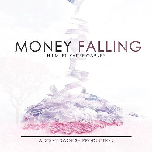 Play & Download Money Falling (feat. Kaitee Carney) by Him | Napster