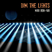 Play & Download Dim the Lights by Miri Ben-Ari | Napster