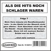 Als die Hits noch Schlager waren Folge 7 by Various Artists