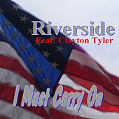 Play & Download I Must Carry On (feat. Clayton Tyler) by Riverside | Napster