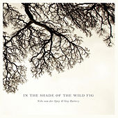 Play & Download In the Shade of the Wild Fig by Nibs van der Spuy | Napster