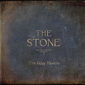 The Stone by The Gray Havens