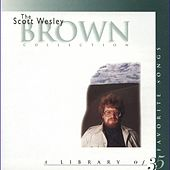 Play & Download The Scott Wesley Brown Collection by Scott Wesley Brown | Napster