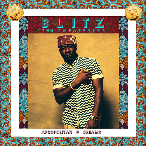 Play & Download Afropolitan Dreams by Blitz the Ambassador | Napster