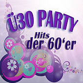 Play & Download ü30 Party - Hits Der 60'er by Various Artists | Napster