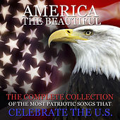 America the Beautiful: The Complete Collection of the Most Patriotic Songs That Celebrate the U.S. by Various Artists