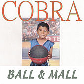 Play & Download Ball & Mall by Cobra | Napster