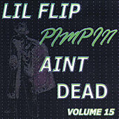 Play & Download Pimpin' Ain't Dead, Vol. 15 by Lil' Flip | Napster
