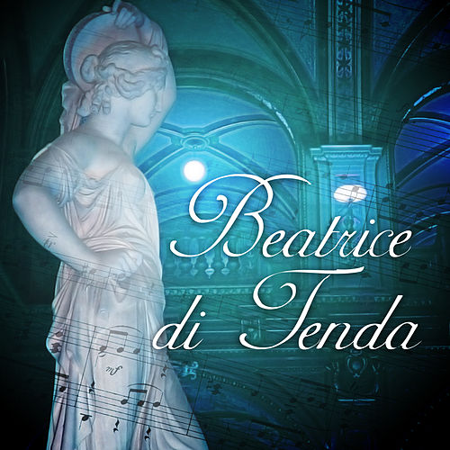 Play & Download Beatrice di Tenda by Milan Chorus of La Scala | Napster