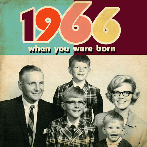 Play & Download When You Were Born 1966 by Various Artists | Napster