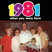Play & Download When You Were Born 1981 by Various Artists | Napster