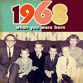 When You Were Born 1968 by Various Artists
