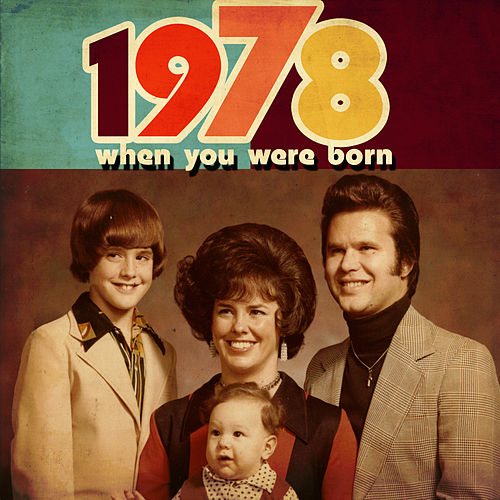 When You Were Born 1978 by Various Artists