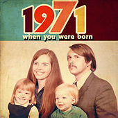 Play & Download When You Were Born 1971 by Various Artists | Napster
