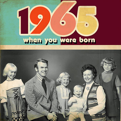 Play & Download When You Were Born 1965 by Various Artists | Napster