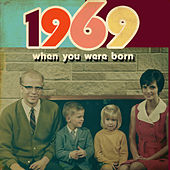 When You Were Born 1969 by Various Artists