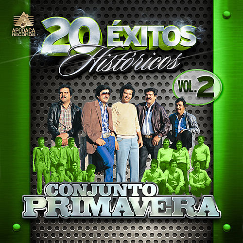 Play & Download 20 Exitos Historicos, Vol. 2 by Conjunto Primavera | Napster