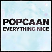 Play & Download Everything Nice (Remix) by Popcaan | Napster