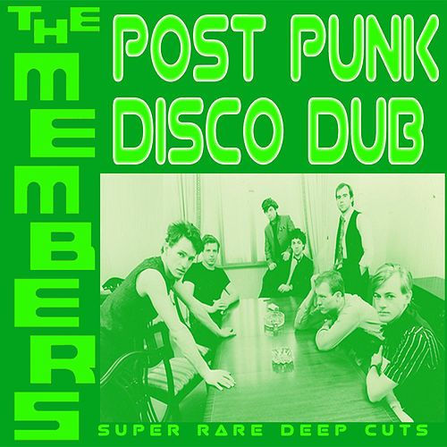 Post Punk Disco Dub by The Members