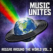 Play & Download Music Unites - Reggae Around the World, Vol. 3 by Various Artists | Napster