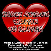 Play & Download Heart Attack Waitin' to Happen by David Johnson | Napster