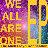 We Are All One - EP by The Mick Lloyd Connection