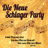 Play & Download Die neue Schlagerparty by Various Artists | Napster