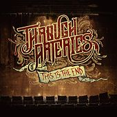Play & Download This Is the End by Through Arteries | Napster