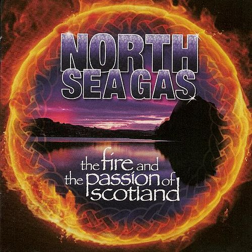 Play & Download The Fire and the Passion of Scotland by North Sea Gas | Napster