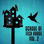 Play & Download School Of Tech House Vol. 2 by Various Artists | Napster