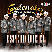 Play & Download Espero Que Él - Single by Cardenales De Nuevo León | Napster