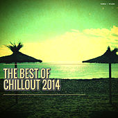 Play & Download The Best of Chillout 2014 by Various Artists | Napster