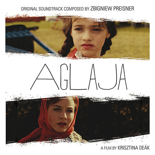 Play & Download Aglaja (Original Motion Picture Soundtrack) by Zbigniew Preisner | Napster