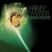 Play & Download Righteous by Harvey Mandel | Napster