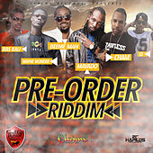 Play & Download Pre-Order Riddim by Various Artists | Napster