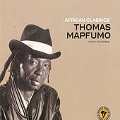 Play & Download African Classics: Thomas Mapfumo by Thomas Mapfumo and The Blacks Unlimited | Napster