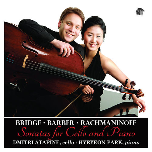 Play & Download Cello Sonatas: Bridge, Barber & Rachmaninoff by Hye-Yeon Park | Napster
