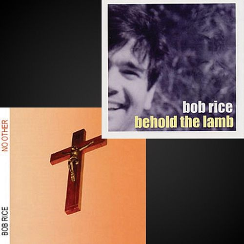 Behold the Lamb / No Other by Bob Rice