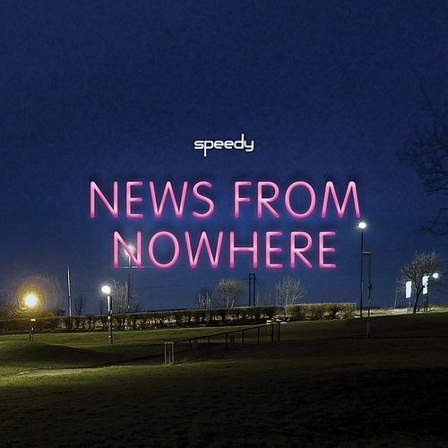 Play & Download News from Nowhere by Speedy | Napster