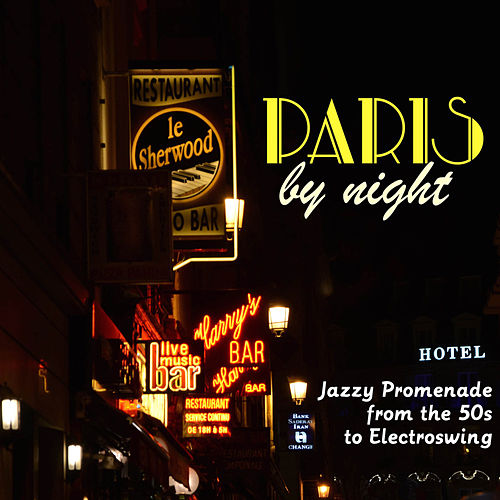 Paris by Night - Jazzy Promenade from the 50s to Electroswing by Various Artists