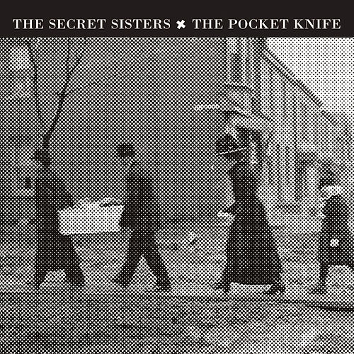The Pocket Knife by The Secret Sisters