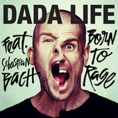 Play & Download Born To Rage by Dada Life | Napster