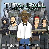 Titanfall the Musical by Logan Hugueny-Clark