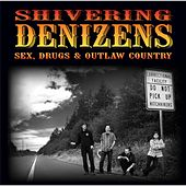 Play & Download Sex, Drugs & Outlaw Country by The Shivering Denizens | Napster