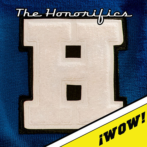 Play & Download ¡Wow! by The Honorifics | Napster