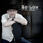 So-Low by Trey Johnson