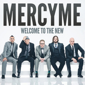 Play & Download Welcome to the New by MercyMe | Napster