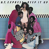 Play & Download Keep It Up by B.T. Express | Napster