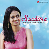 Play & Download Suchitra: Straight from the Heart by Various Artists | Napster